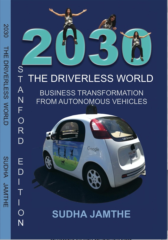2030 The Driverless World By Sudha Jamthe